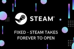Steam takes forever to open