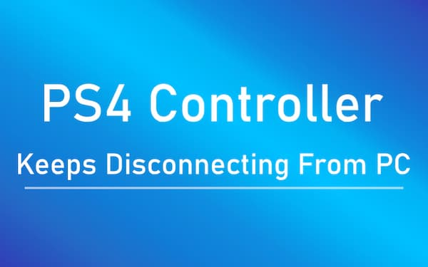 ps4 controller keeps disconnecting from pc